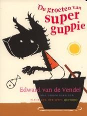De groeten van Superguppie  by  Edward van de Vendel