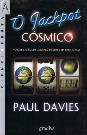 O Jackpot Cósmico: Porque é o nosso universo mesmo bom para a vida  by  Paul      Davies