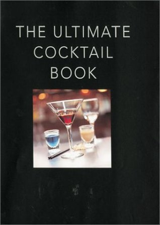 The Ultimate Cocktail Book Bill Reavell