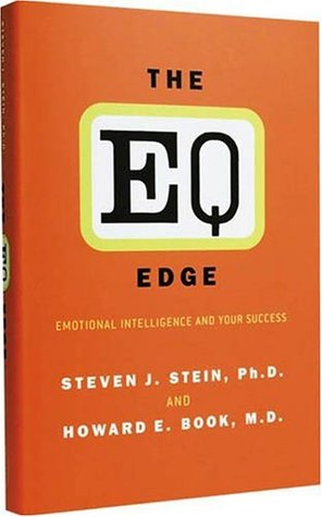 EQ Edge: Emotional Intelligence and Your Success Steven J. Stein & Howard E. Book