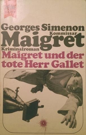 Maigret und der tote Herr Gallet  by  Georges Simenon