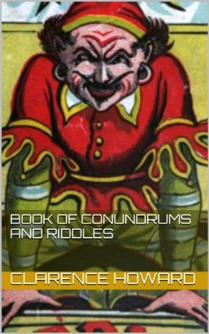 Howards Book of Conundrums and Riddles Clarence Howard