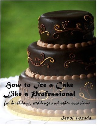 How to ice a cake like a professional for birthdays, weddings and other occassions  by  Jepoi Lozada