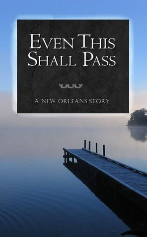 Even This Shall Pass | A Tragic Love Story | Short Novel | Contemporary Romance | New Adult Mary Ann Loesch