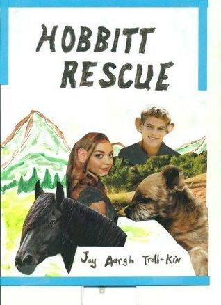 Hobbitt Rescue  by  Jay Aargh Troll-Kin