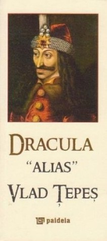 Dracula alias Vlad The Impaler  by  Editura Paideia