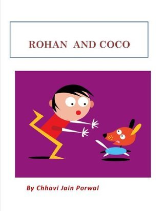 Rohan and Coco - Patience and Responsibilty  by  Chhavi Porwal