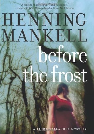 Before The Frost: A Linda Wallander Mystery  by  Henning Mankell