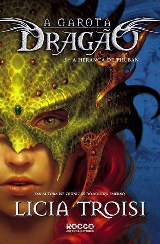 A Herança de Thuban (A Garota Dragão, #1)  by  Licia Troisi