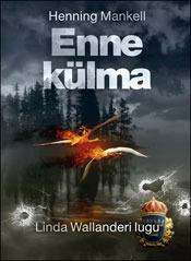 Enne külma (Linda Wallander #1) Henning Mankell