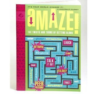 Amaze! The Twists and Turns of Getting Along- Its Your World- Change It! A leadership journey (Girl Scout Journey Books- Cadette, Vol. 1)  by  Mariam G. MacGregor
