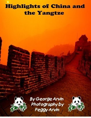 Highlights of China and the Yangtze  by  George Arvin