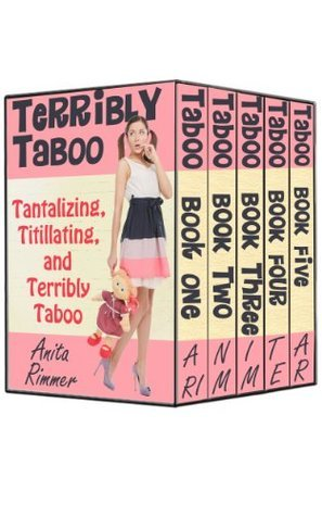 Terribly Taboo (5 Taboo Erotica Box Sex) Anita Rimmer