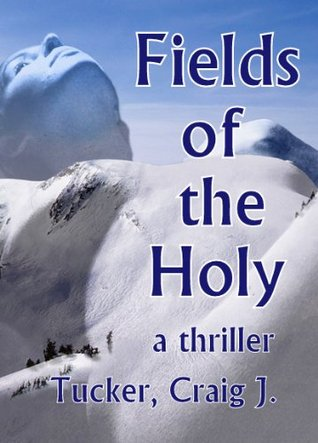 Fields of the Holy Tucker Craig J.