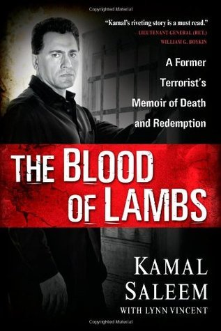 The Blood of Lambs: A Former Terrorists Memoir of Death and Redemption Kamal Saleem