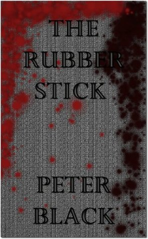 The Rubber Stick  by  Peter Black