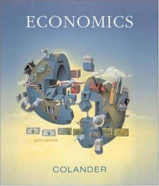 Economics (6th Edition)  by  David C. Colander