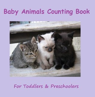 Baby Animals Counting Book (A Counting Animal Picture Book for Toddlers & Preschoolers) Kid King