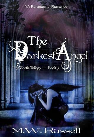 The Darkest Angel (The Castle Trilogy #3) M.W. Russell