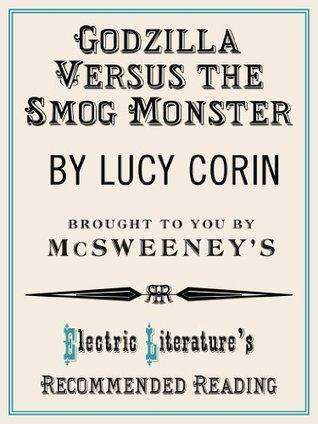 Godzilla Versus the Smog Monster Lucy Corin