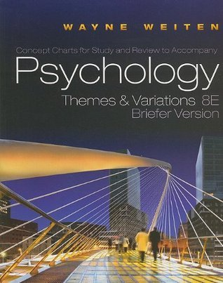 Psychology, Concept Charts For Study And Review: Themes And Variations 8E, Briefer Version  by  Wayne Weiten