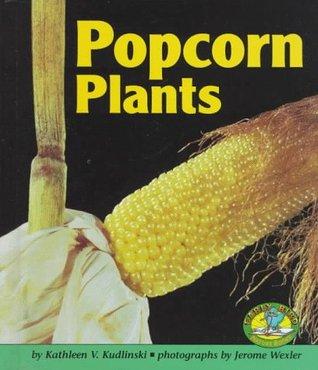 Popcorn Plants Kathleen V. Kudlinski