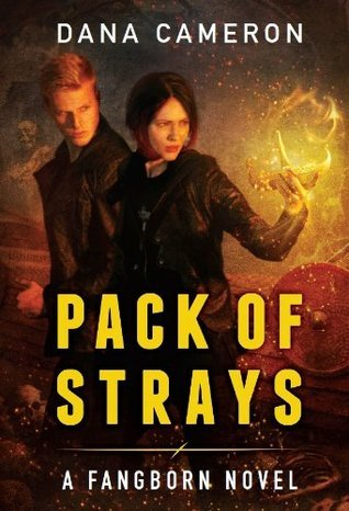 Pack of Strays (Fangborn #2)  by  Dana Cameron
