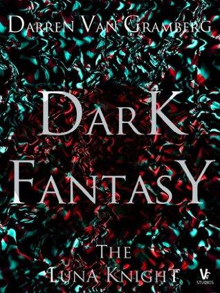 Dark Fantasy : The Luna Knight (#2)  by  Darren Van Gramberg