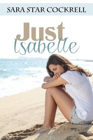 Just Isabelle  by  Sara Star Cockrell