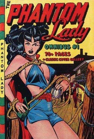 The Phantom Lady Omnibus [Fantastic Femmes of the Comics] Jean Marie (ed.) Stine