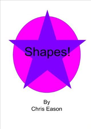 Shapes!  by  Chris Eason