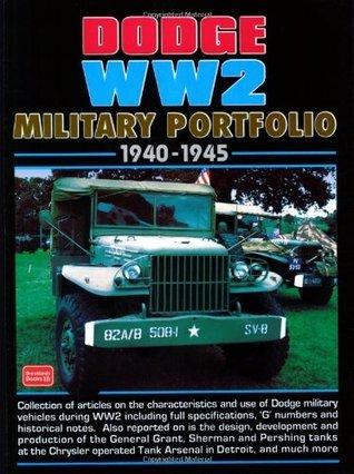 Dodge WW2 Military Portfolio 1940-1945  by  R.M. Clarke