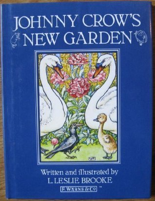 Johnny Crows New Garden (Warne Classics Series)  by  L. Leslie Brooke