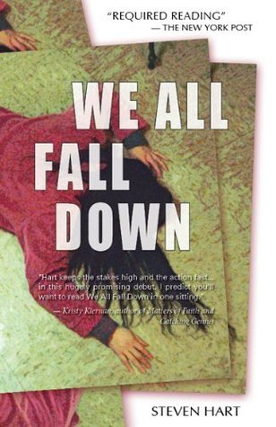We All Fall Down  by  Steven Hart