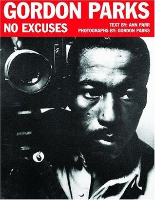 Gordon Parks: No Excuses Ann Parr