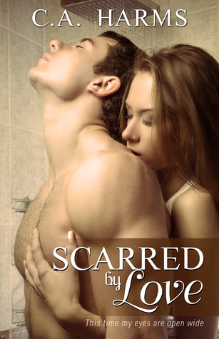 Scarred By Love C.A. Harms