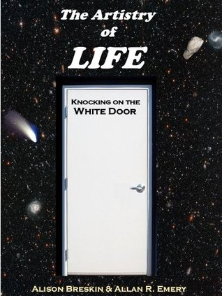 The Artistry of LIFE (Knocking on the WHITE DOOR) Alison Breskin