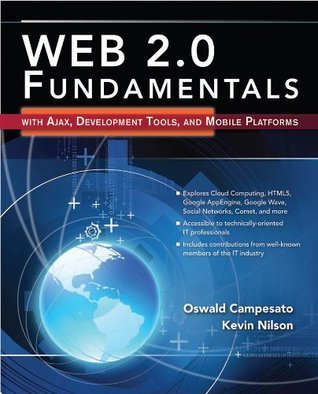 WEB 2.0 Fundamentals with Ajax, Development Tools, and Mobile Platforms  by  Oswald Campesato