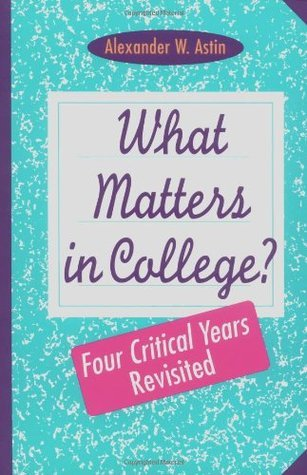 What Matters College Years P  by  Alexander W. Astin