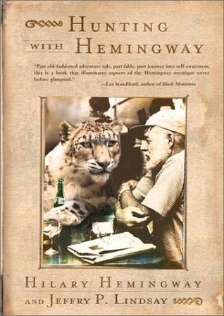 Hunting with Hemingway Hilary Hemingway