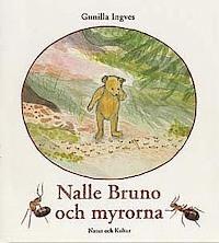 Nalle Bruno och myrorna  by  Gunilla Ingves