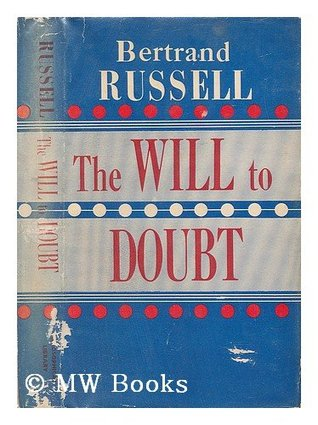 The Will to Doubt Bertrand Russell