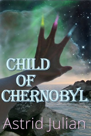 Child of Chernobyl  by  Astrid Julian