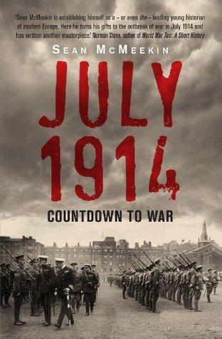 July 1914: Countdown to War Sean McMeekin