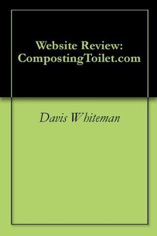 Website Review: CompostingToilet.com  by  Davis Whiteman