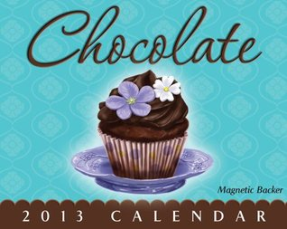 Chocolate 2013 Mini Day-to-Day Calendar  by  Andrews McMeel Publishing