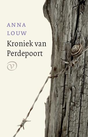 Kroniek Van Perdepoort  by  Anna M. Louw