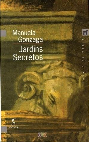Jardins Secretos  by  Manuela Gonzaga