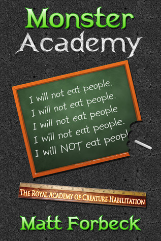 Monster Academy: I Will Not Eat People Matt Forbeck