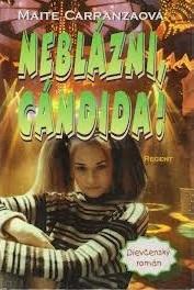 Neblázni, Cándida!  by  Maite Carranza